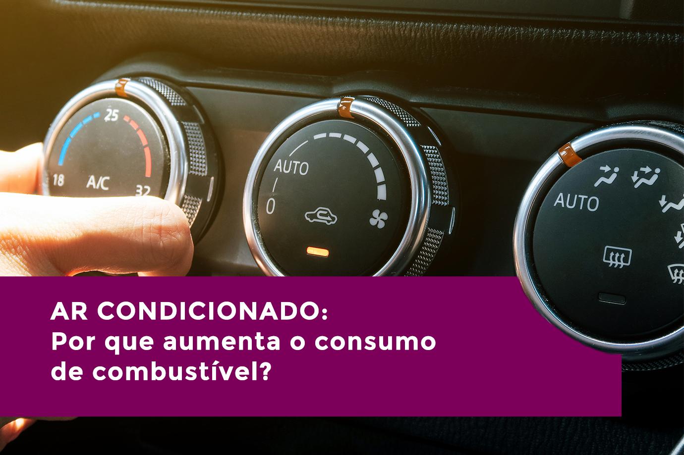 Ar-condicionado: por que aumenta o consumo de combustível?